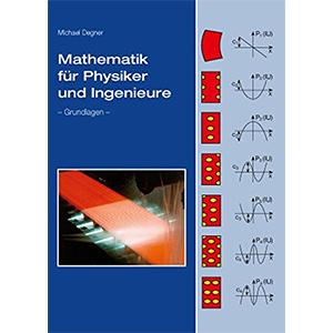 Mathematik für Physiker und Ingenieure