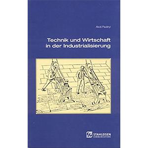 Technik und Wirtschaft in der Industrialisierung